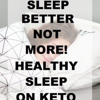 the words Sleep Better Not More! Healthy Sleep on Keto over a photo of a girl sleeping