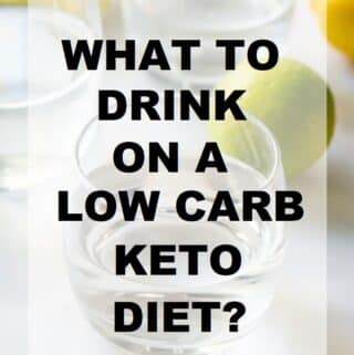 the words What to drink on a low carb keto diet in text over a glass of water
