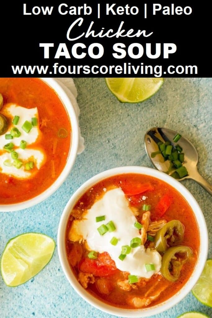 a pinterest pin made from a photo of chicken soup in white bowls with the words low carb ket peleo chicken taco soup in text in the center