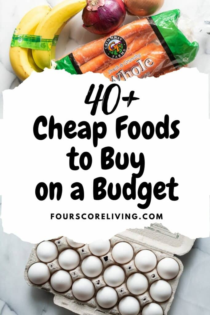 pinterest pin with words 40+ cheap groceries to buy on a budget