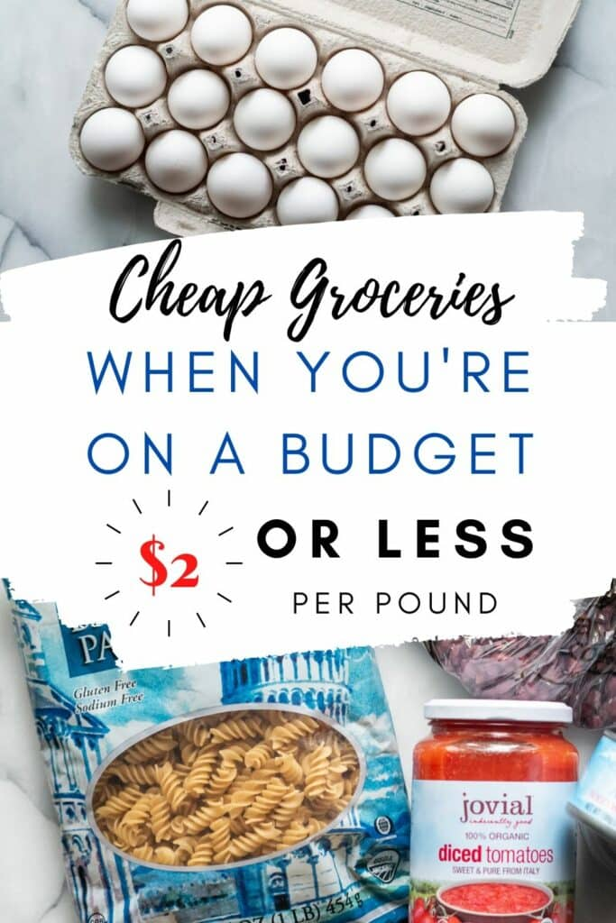 pinterest pin with words cheap groceries to buy on a budget